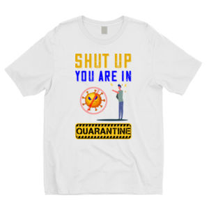 Shut Up, Your are in Quarantine Thumbnail